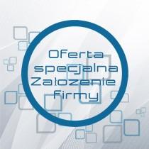 Oferta specjalna - Założenie przedsiębiorstwa/firmy